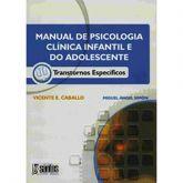 Manual de Psicologia Clinica Infantil e do Adolescente Transtornos Específicos