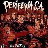 Periferia S.A. - Fé + Fé = Fezes