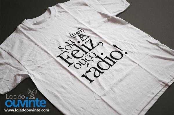 Camiseta T-Shirt - Sou Feliz, Ouço Rádio