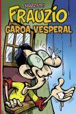 507103 - Frauzio : Garoa Vesperal