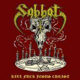 Sabbat - Kill Fuck Jesus Christ  (10 Cópias)