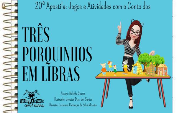 20ª Apostila: Jogos e Atividades  com o conto dos Três Porquinhos em Libras
