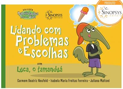 Lidando com Problemas e Escolhas com Luca, o Tamanduá