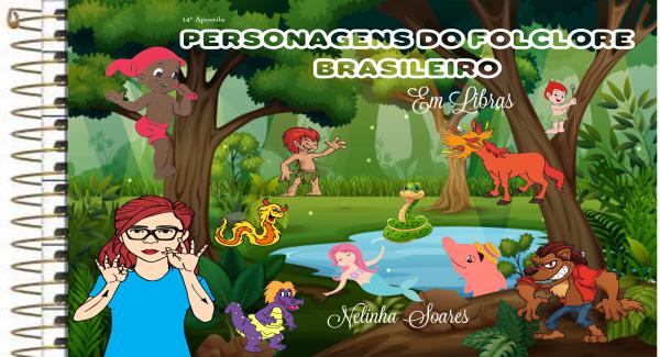 14ª APOSTILA: PERSONAGENS DO FOLCLORE BRASILEIRO EM LIBRAS