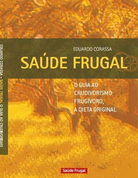 Saúde Frugal - O guia ao crudivorismo