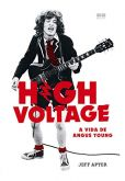 HIGH VOLTAGE: A Vida de Angus Young –[Jeff Apter] – LIVRO + PÔSTER GIGANTE [GRÁTIS]