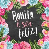 Bonito é ser feliz!