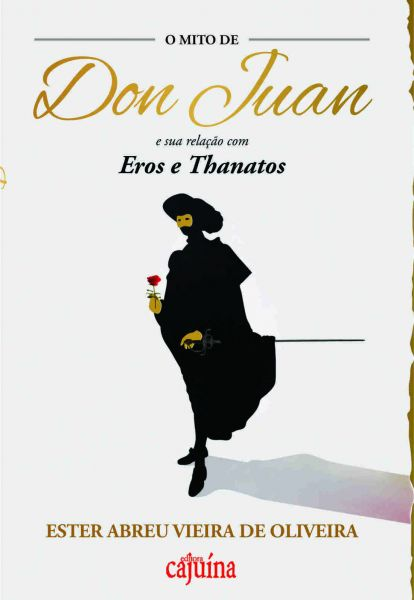Mito de Don Juan e a sua relação com Eros e Thanatos
