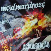 METALMORPHOSE - Ação e Reação (CD - Digipack)
