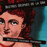 BUITRES DESPUES DE LA UNA - Deliciosas Criaturas Perfumadas (2015 - Little Butterfly / URU) (LP)