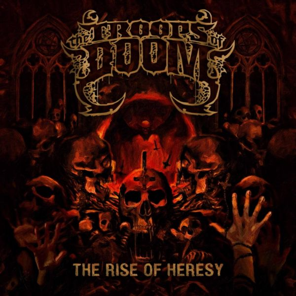 THE TROOPS OF  DOOM  – The Rise of Heresy - CD