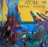 ATOLL - Musiciens- Magiciens (1974 - Eurodisc / FRA)
