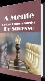 A mente de um empreendedor de sucesso
