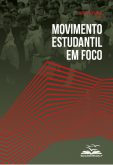 O Movimento Estudantil em Foco