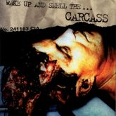 CD Carcass – Wake Up And Smell the Carcass