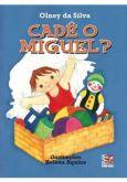 Cadê o Miguel ?