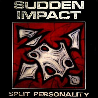 SUDDEN IMPACT - SPLIT PERSONALITY