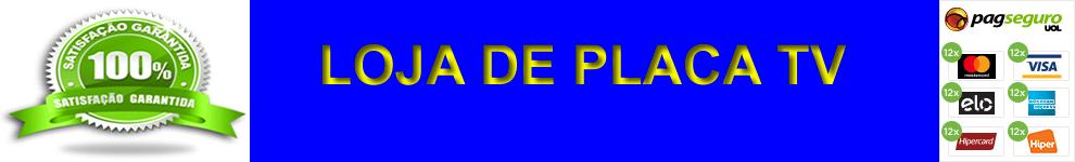 Loja de Placa tv