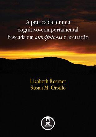 A Prática da TCC Baseada em Mindfulness e Aceitação
