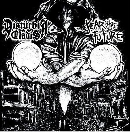 EP 7 - Disturbia Cladis / Fear of The Future (Split)