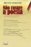 Não rasure a poesia