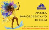 APOSTILA BANHOS ENCANTADOS DE OXUM