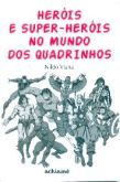 Heróis e Super-Heróis no Mundo dos Quadrinhos