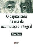 O Capitalismo na Era de Acumulação Integral