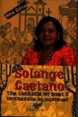 Solange Caetano: tem coragem no nome e enfermagem no sobrenome