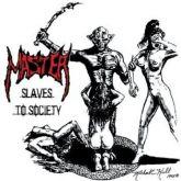 MASTER - SLAVE TO SOCIETY