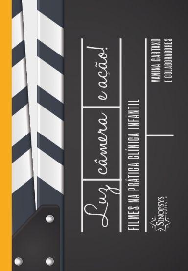 Luz, Câmera, Ação : Filmes na Prática Clínica Infantil