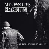 EP 7 - My Own Lies / Betercore - No More Imperialist War
