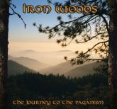 Iron Woods - Journey To The Paganism