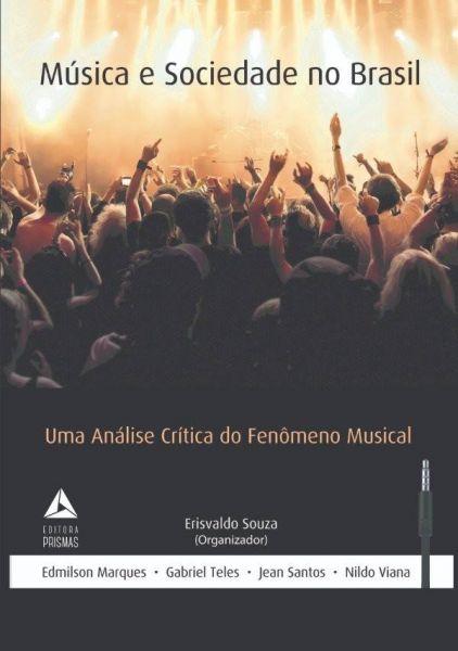 Música e Sociedade no Brasil: uma análise crítica do Fenômeno Musical