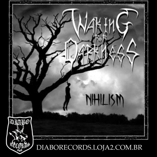 WAKING FOR DARKNESS - NIHILISM (DEMO 2014)