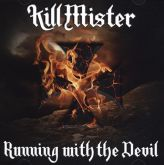 Kill Mister - Running with the Devil