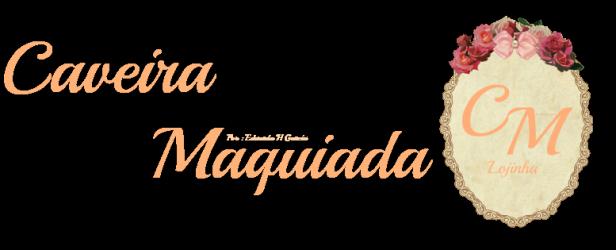 Lojinha Caveira Maquiada