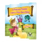 A Princesa Valente contra o Vilão Onco Bobo