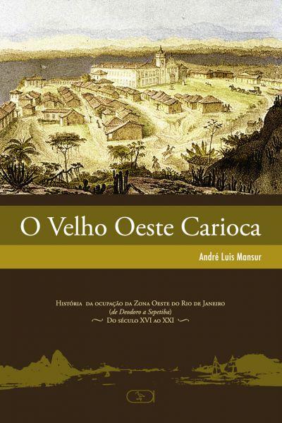 O Velho Oeste Carioca Vol. I