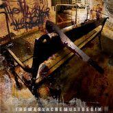 THE MASSACRE MUST BEGIN: The Massacre Must Begin