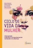 Ciclo de Vida da Mulher: Intervenção Cognitivo Comportamental na Saúde e na Doença