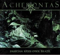 ACHERONTAS – Faustian Rites Over Brazil (Digipack CD)