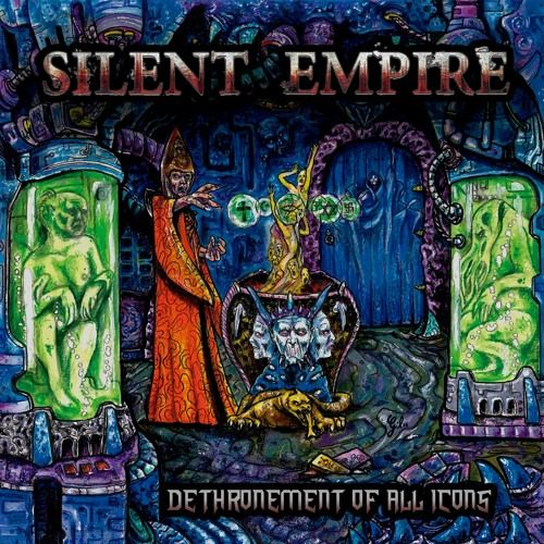 CD Silent Empire – Dethronement Of All Icons