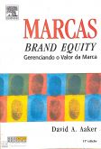 Marcas: Brand Equity - gerenciando o valor das marcas