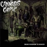 CD Cannabis Corpse - From Wisdom to Baked
