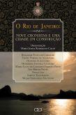 O RIO DE JANEIRO: NOVE CRONISTAS E UMA CIDADE EM CONSTRUÇÃO