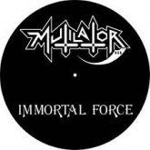 MUTILATOR - Immortal Force (2011 - Mutilation / BRA) (LP)