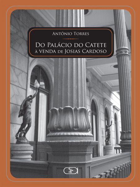 Do Palácio do Catete à venda de Josias Cardoso