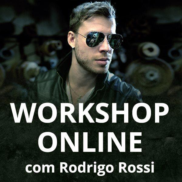 Workshop Online com RODRIGO ROSSI 02/02