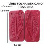 LÍRIO FOLHA MEXICANO PEQUENO